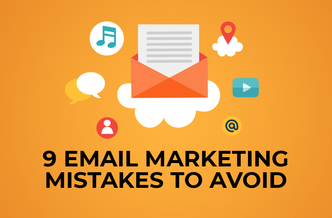 9 email marketing mistakes to avoid